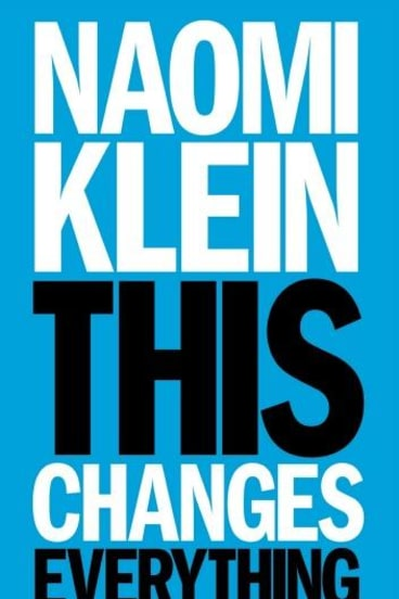 Protest book: This Changes Everything, by Naomi Klein.