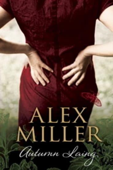 <i>Autumn Laing</i> by Alex Miller.