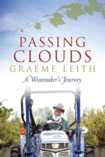Classic post-war tale: Passing Clouds: A Winemaker's Journey by Graeme Leith.