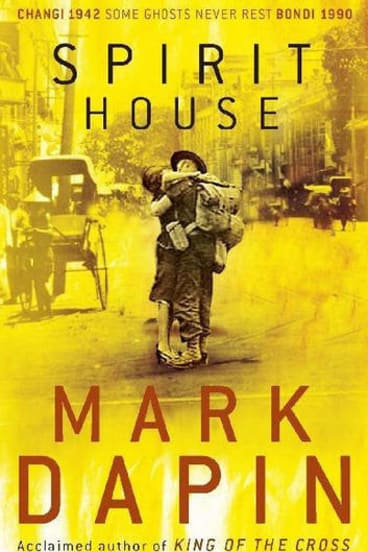 <i>Spirit House</i> by Mark Dapin (Macmillan, $32.99)