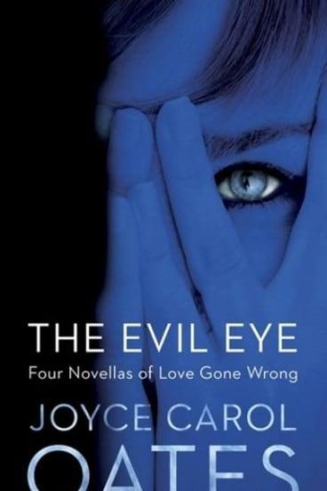 <i>The Evil Eye</i> by Joyce Carol Oates.