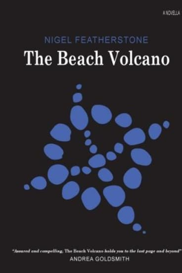 Convincing tale: <i>The Beach Volcano</i> by Nigel Featherstone.
