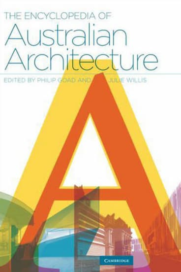 <i>The Encyclopedia of Australian Architecture</i>, edited by Philip Goad and Julie Willis (Cambridge University, $150).