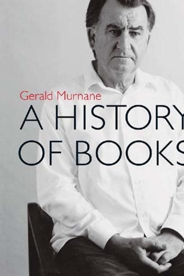<em>A History of Books</em> by Gerald Murnane. Giramondo, $26.95.