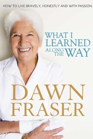 <em>What I Learned Along the Way</em> by Dawn Fraser.
