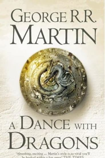<i>A Dance with Dragons</i> by George R.R. Martin.