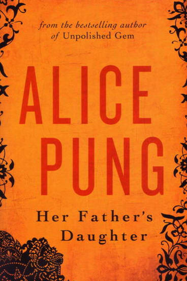 <i>Her Father's Daughter</i> by Alice Pung.