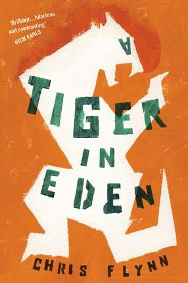 <em>A Tiger in Eden</em> by Chris Flynn. Text Publishing, $22.95.