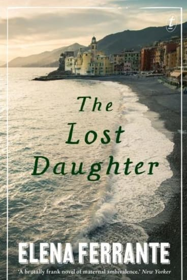 <i>The Lost Daughter</i>, by Elena Ferrante.