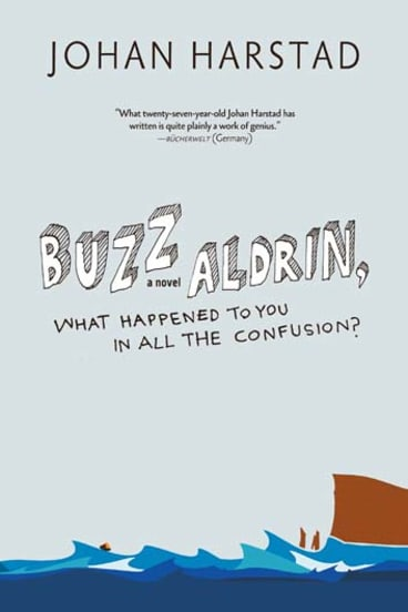 <em>Buzz Aldrin, What Happened to You in all the Confusion?</em> by Johan Harstad. UWA Publishing, $34.95.