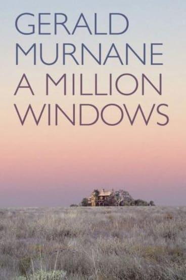 <i>A Million Windows</i>, by Gerald Murnane.