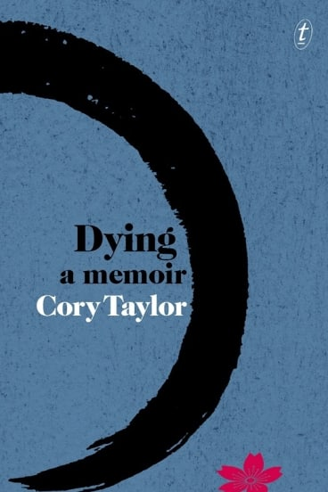 Dying: A Memoir by Cory Taylor.