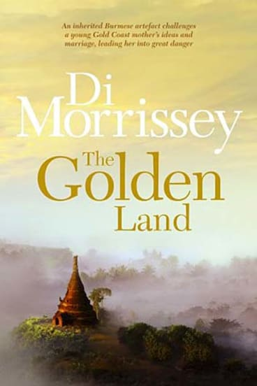 <em>The Golden Land</em> by Di Morrissey. Macmillan, $32.99.
