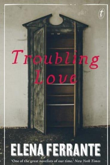<i>Troubling Love</i>, by Elena Ferrante.