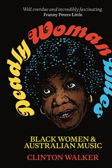 Deadly Woman Blues, by Clinton Walker, has been withdrawn following a backlash by its subjects.