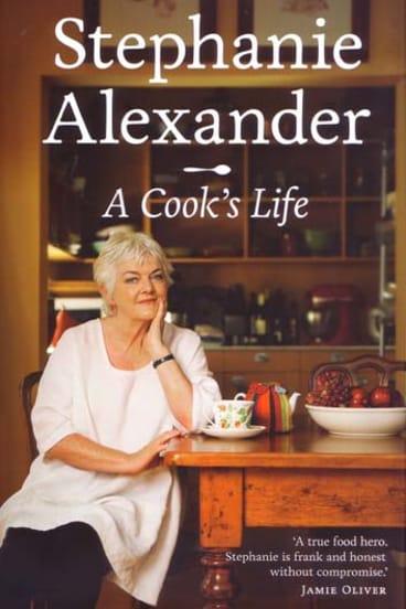 <em>A Cook's Life</em> by Stephanie Alexander. Lantern Penguin, $39.95.