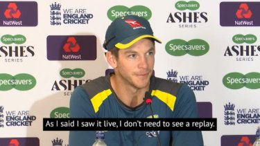 Tim Paine was convinced that Ben Stokes out when Nathan Lyon's appeal for lbw was turned down.