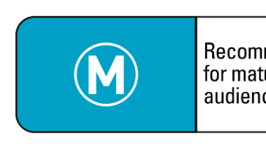 M (Mature) rated programs are recommended for teenagers aged 15 years and over.