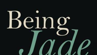 Being Jade, by Kate Belle.