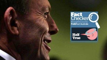 Tony Abbott's claim: half true.