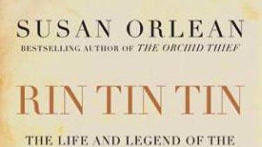 <em>Rin Tin Tin</em> by Susan Orlean. Atlantic Books, $29.99.