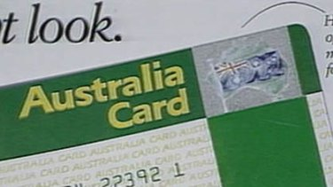 The Coalition would bring back the Australia Card.