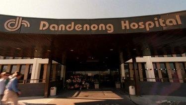 Dandenong Hospital.