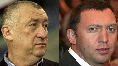 Oligarchs ... Michael Cherney and Oleg Deripaska.