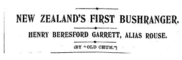 The 1906 <i>New Zealand Truth</i> gives Henry Beresford Garrett, once known as Codrington Revingston, top billing.