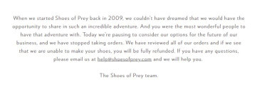 Shoes of Prey shut its website for a pause in August 2018.