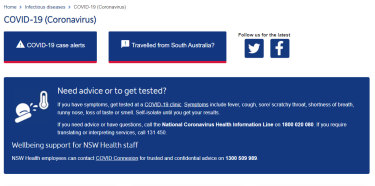 "NSW Health says on its website: ""If you have symptoms, get tested at a COVID-19 clinic. Symptoms include fever, cough, sore/ scratchy throat, shortness of breath, runny nose, loss of taste or smell. Self-isolate until you get your results."""
