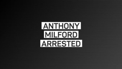 Incoming Rabbitohs signing Anthony Milford has been arrested following an alleged assault