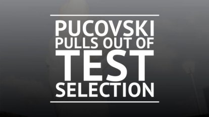 Will Pucovski has withdrawn himself from consideration for Australia's first Test with Pakistan at the Gabba citing mental health reasons.