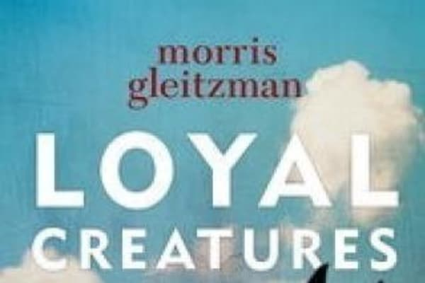 Loyal Creatures By Morris Gleitzman
