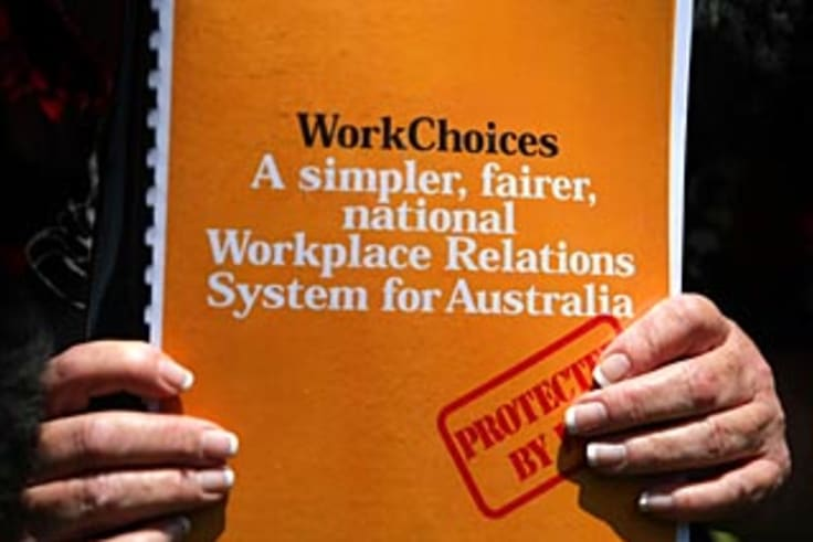 The unions ran a massive campaign against the Howard government's WorkChoices laws.