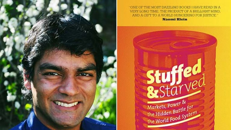 Raj Patel, the author of Stuffed and Starved.
