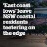 'East coast lows' leave NSW coastal residents teetering on the edge