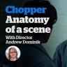 Anatomy of a Scene - Chopper