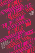 The cover of Michelle Tom's Ten Thousand Aftershocks.