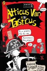Atticus Van Tasticus by Andrew Daddo & Stephen Michael King.