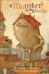 The Umbilical Brothers' new children's book, A Monster in My House.