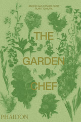 The Garden Chef: Recipes and Stories from Plant to Plate, Phaidon.