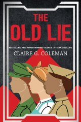 Claire G. Coleman's The Old Lie takes readers into space, but not all that far from familiar ground.