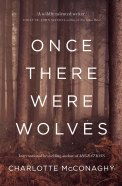 The cover of Charlotte McConaghy's Once There Were Wolves.