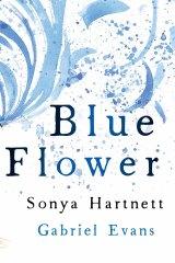 <i>Blue Flower</i>. By Sonya Hartnett & Gabriel Evans.