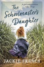 Jackie French's new book, the Schoolmaster's Daughter.