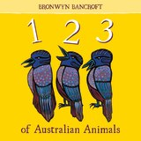 Cover of 1, 2, 3 of Australian Animals by  Bronwyn Bancroft.