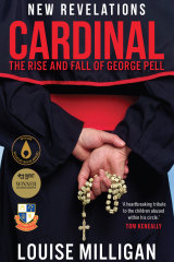 Cardinal:The Rise and Fall of George Pell by Louise Milligan.