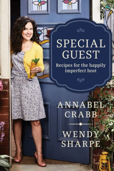 Special Guest, by Annabel Crabb and Wendy Sharpe. Murdoch Books. $39.99.