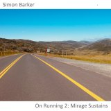 Simon Barker's music reflects his obsession with long-distance barefoot running.